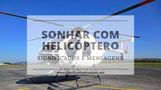 significados de sonhos com helicópteros