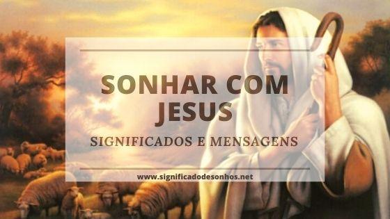 significados de sonhos com jesus