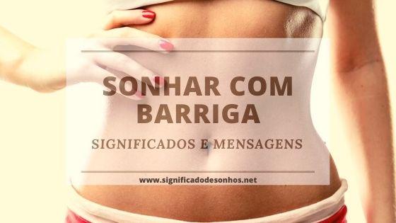significados de sonhos com barriga, estômago e abdomen