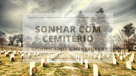 Decifre os sonhos com cemitério