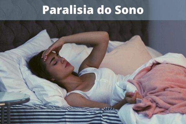 Paralisia do Sono: O que é, Causas, Sintomas e Tratamento