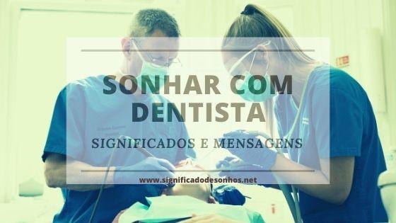 Qual o significado de sonhar com dentista?