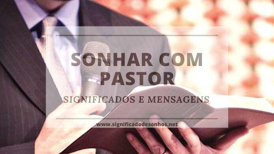 Saiba todos os significados de sonhar com pastor