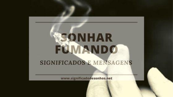 Significados de sonhar fumando
