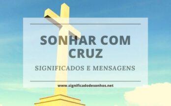 Significados de sonhar com cruz