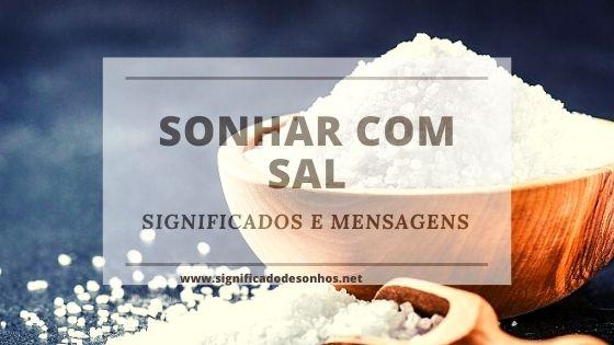Desvende os significados de sonhar com sal