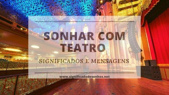 Todos os significados de sonhar com teatro