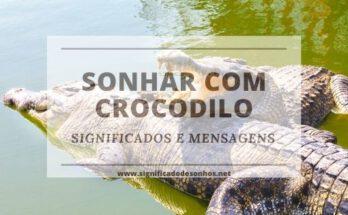 Quais os significados de sonhar com crocodilo?