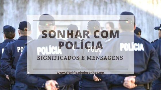 Entenda os significados de sonhar com Polícia