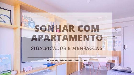 Descubra quais os significados de sonhar com apartamento