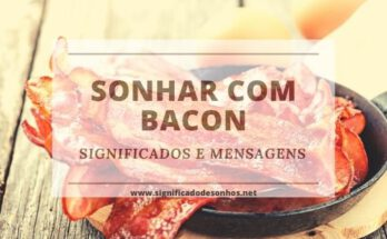 Descubra os Significados Sonhar com bacon