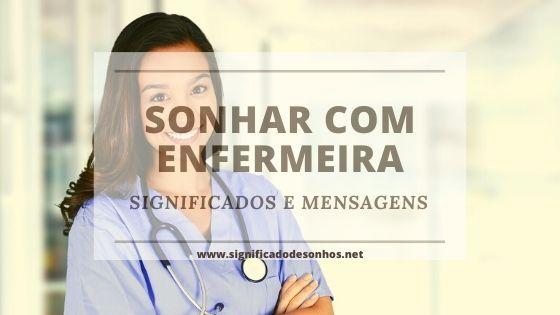 Quais os Significados Sonhar com enfermeira?