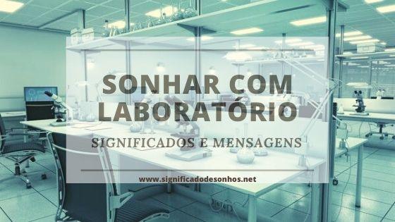 Descubra os Significados Sonhar com laboratório