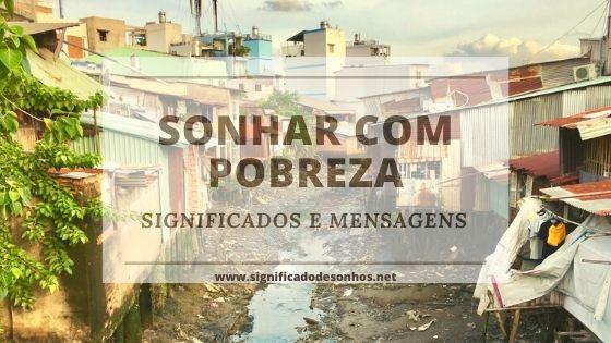 Desvende os Significados Sonhar com pobreza