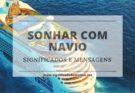 Desvende os significados de sonhar com Navio