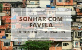 Desvende os significados de sonhar com favela