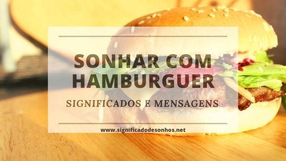 Quais os significados de sonhar com hamburguer?