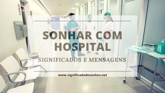 Quais os significados de sonhar com hospital?
