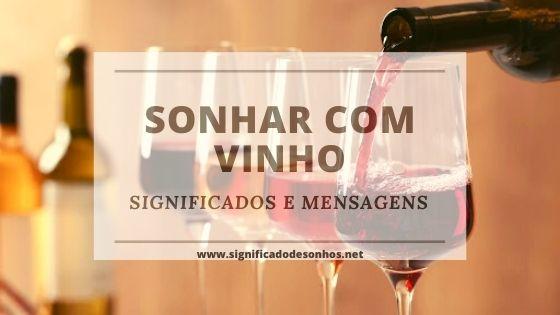 Quais os significados de sonhar com vinho?