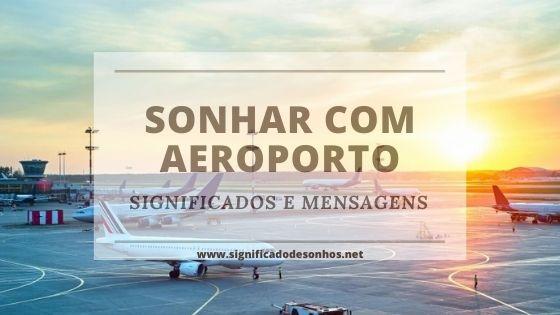Quais os Significados de Sonhar com aeroporto?