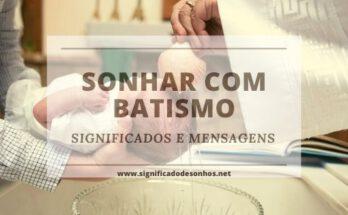 Quais os Significados de Sonhar com batizado?