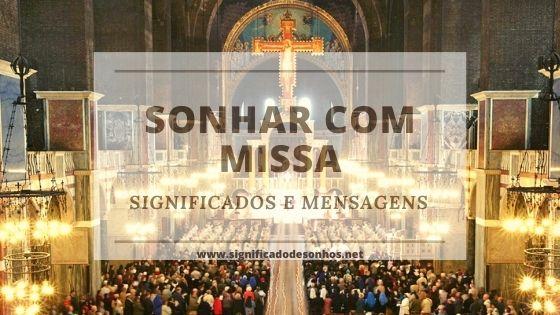 Quais os Significados de Sonhar com missa?