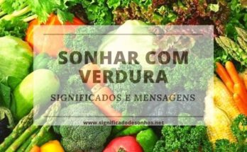 Significados de sonhar com verdura, hortaliça, legumes e vegetais