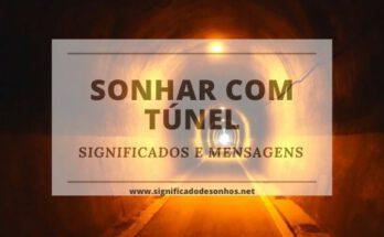 Quais os Significados de Sonhar com tunel?